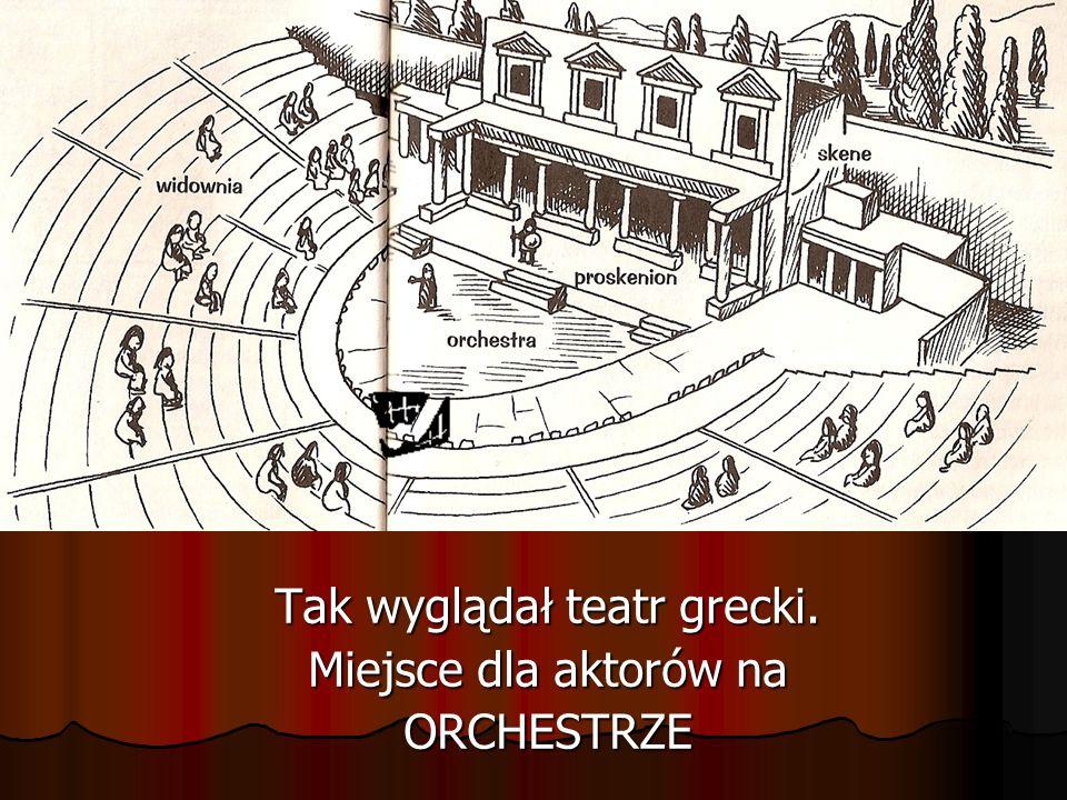 Tak wyglądał teatr grecki. Miejsce dla aktorów na ORCHESTRZE