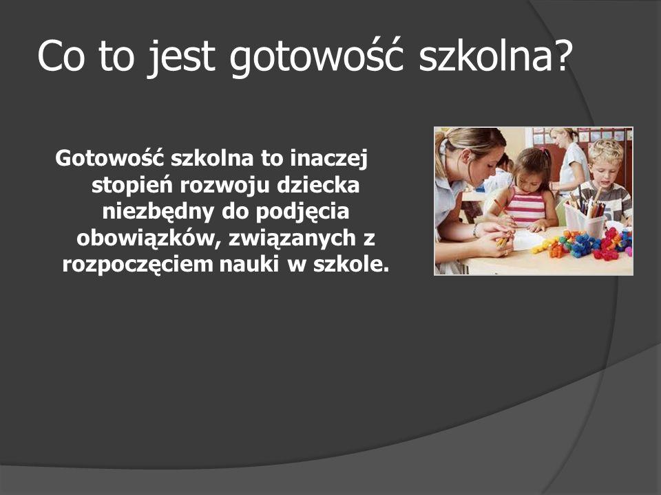 Co to jest gotowość szkolna? Gotowość szkolna to inaczej stopień rozwoju dziecka niezbędny do podjęcia obowiązków, związanych z rozpoczęciem nauki w s