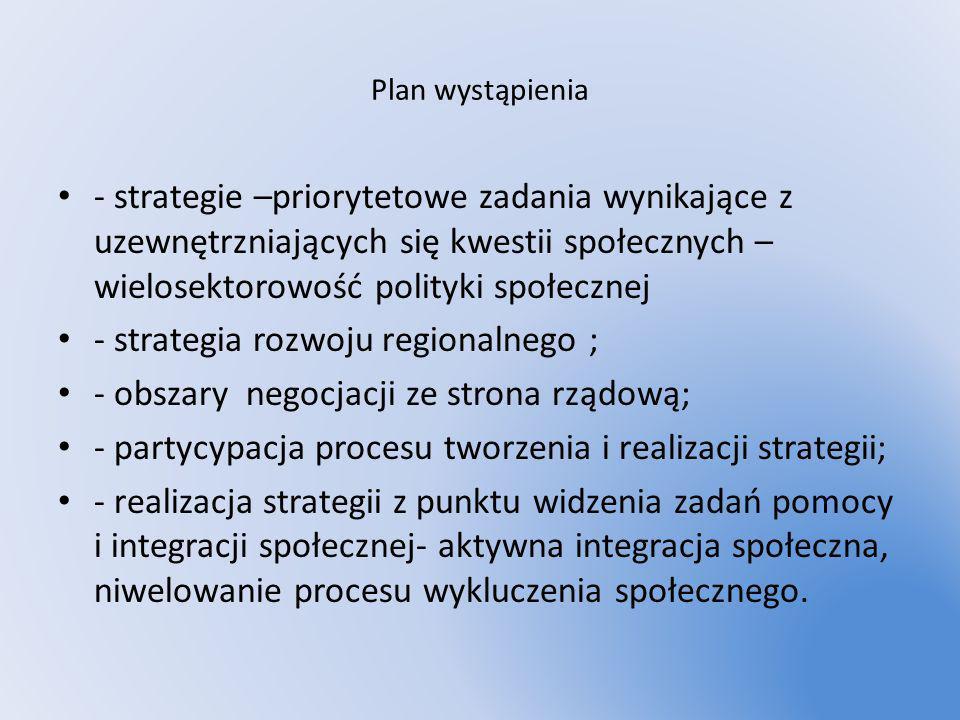 Plan wystąpienia - strategie –priorytetowe zadania wynikające z uzewnętrzniających się kwestii społecznych – wielosektorowość polityki społecznej - st