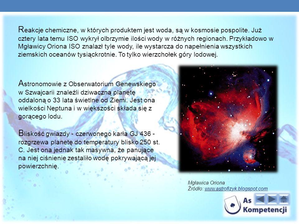 R eakcje chemiczne, w których produktem jest woda, są w kosmosie pospolite.