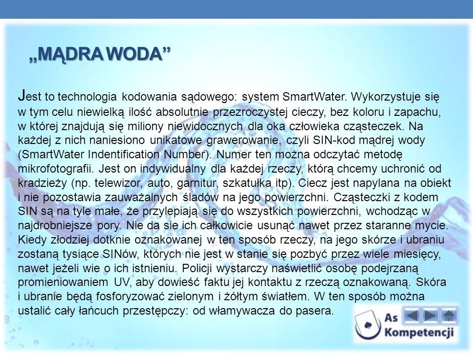 MĄDRA WODA J est to technologia kodowania sądowego: system SmartWater.