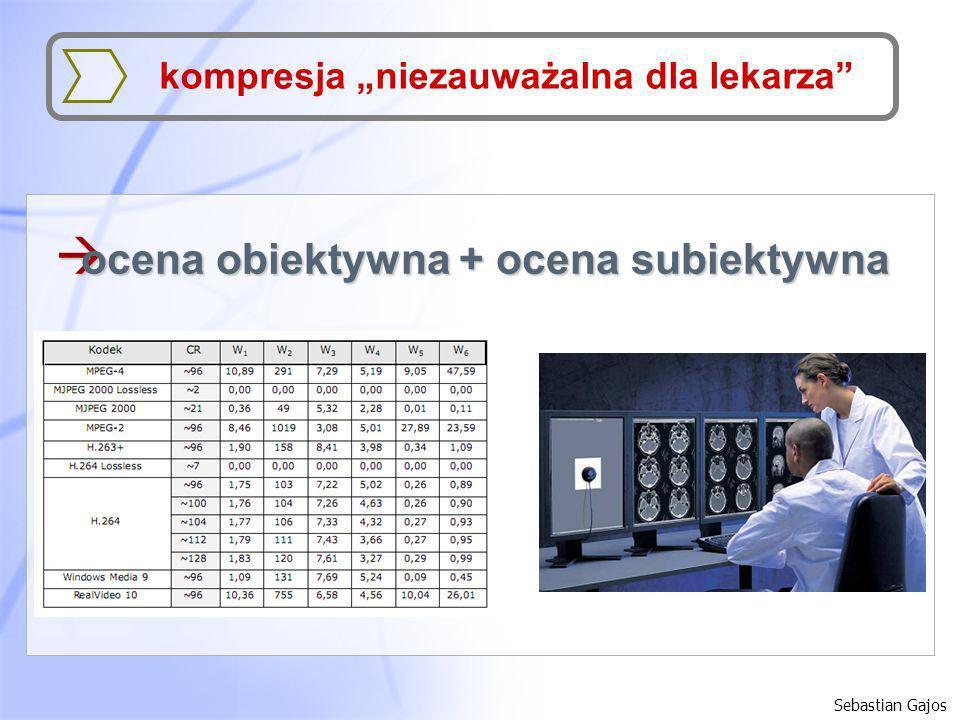 à ocena obiektywna + ocena subiektywna Sebastian Gajos kompresja niezauważalna dla lekarza