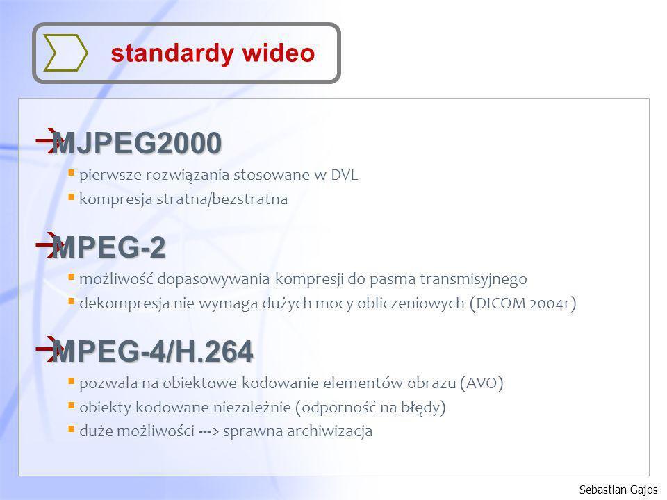 Sebastian Gajos standardy wideo à MJPEG2000 pierwsze rozwiązania stosowane w DVL kompresja stratna/bezstratna à MPEG-2 możliwość dopasowywania kompres