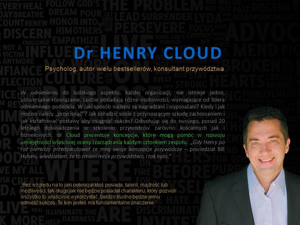 Dr HENRY CLOUD W odniesieniu do ludzkiego aspektu, każdej organizacji, nie istnieje jedno, uniwersalne rozwiązanie.