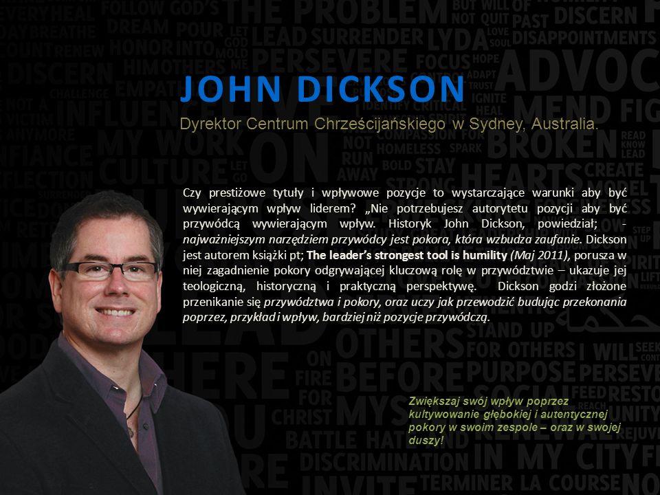 JOHN DICKSON Czy prestiżowe tytuły i wpływowe pozycje to wystarczające warunki aby być wywierającym wpływ liderem.