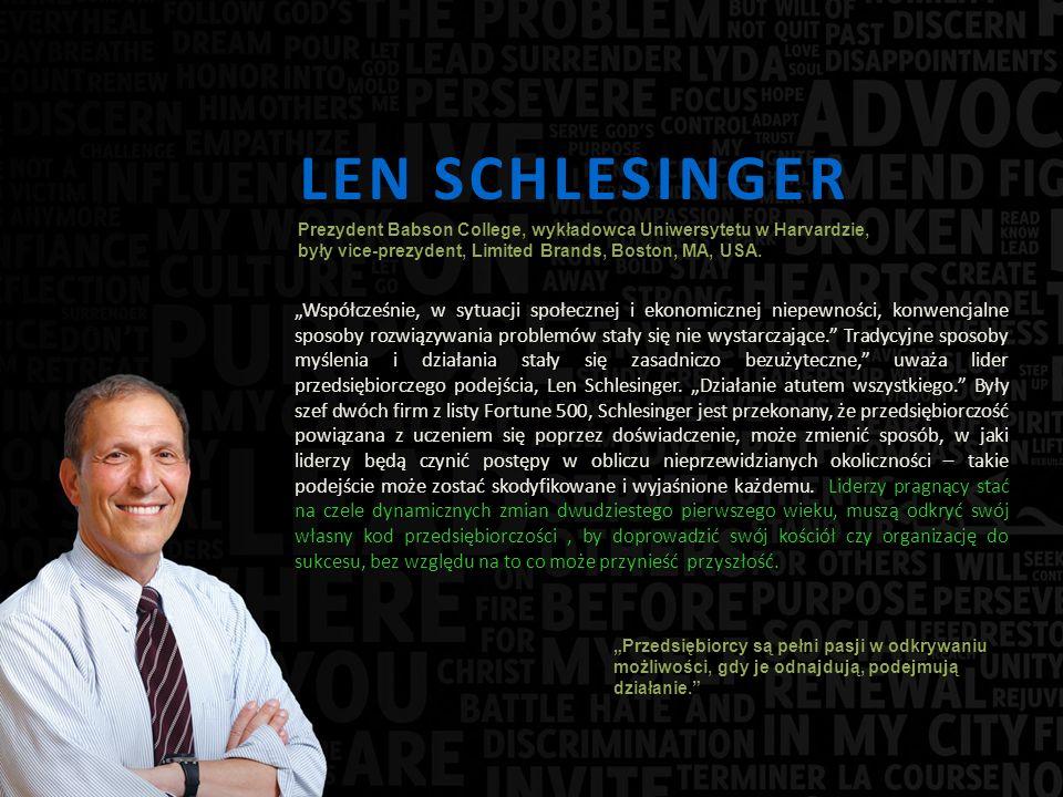 LEN SCHLESINGER Współcześnie, w sytuacji społecznej i ekonomicznej niepewności, konwencjalne sposoby rozwiązywania problemów stały się nie wystarczające.