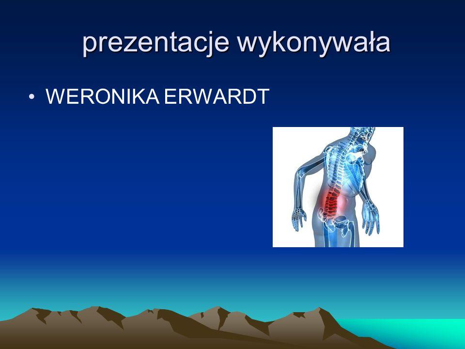 prezentacje wykonywała prezentacje wykonywała WERONIKA ERWARDT
