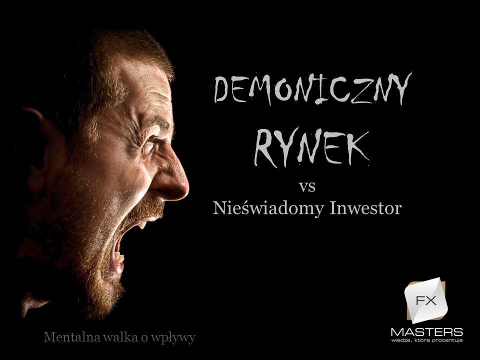 DEMONICZNY RYNEK vs Nieświadomy Inwestor Mentalna walka o wpływy