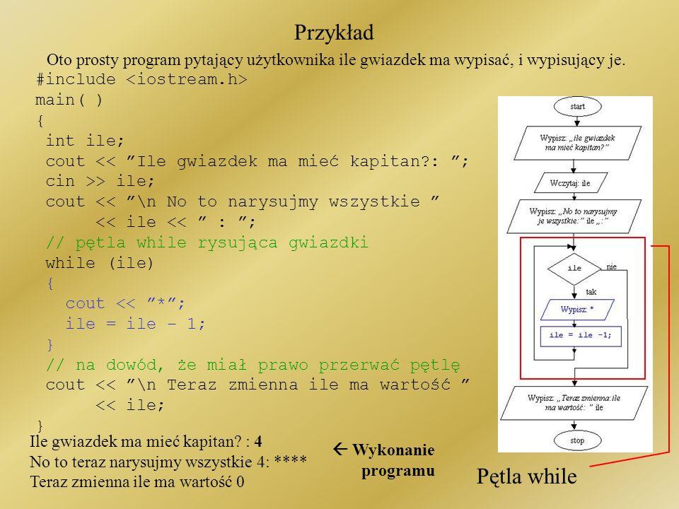 Przykład Oto prosty program pytający użytkownika ile gwiazdek ma wypisać, i wypisujący je.