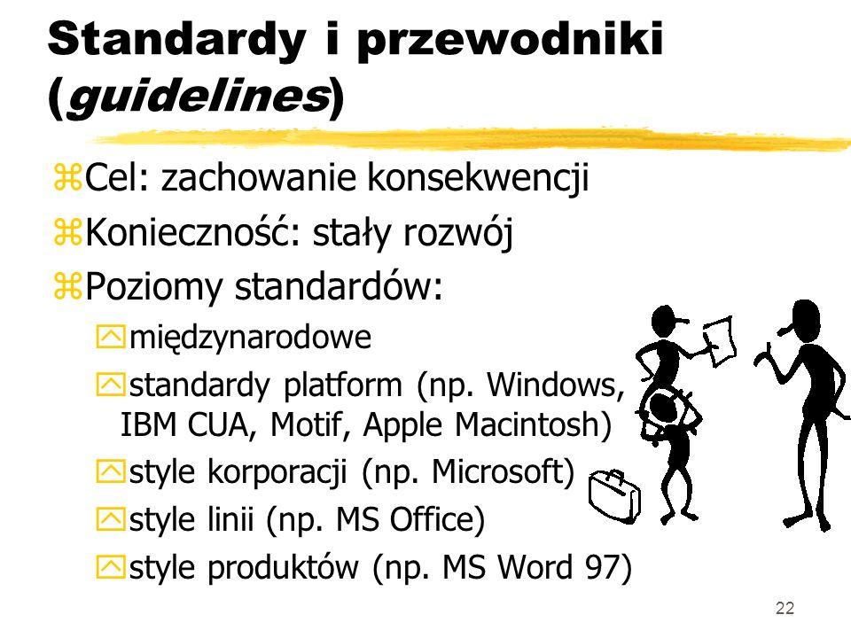 22 Standardy i przewodniki (guidelines) zCel: zachowanie konsekwencji zKonieczność: stały rozwój zPoziomy standardów: ymiędzynarodowe ystandardy platf