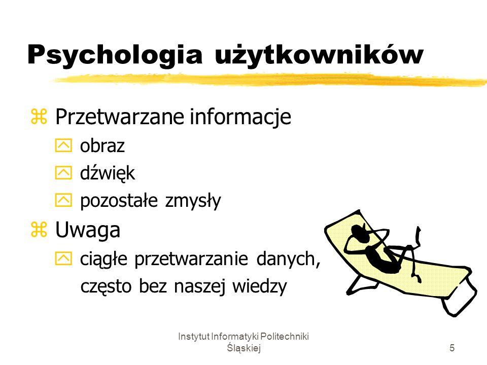 Instytut Informatyki Politechniki Śląskiej16 ZŁOTE ZASADY z Poznaj użytkownika.