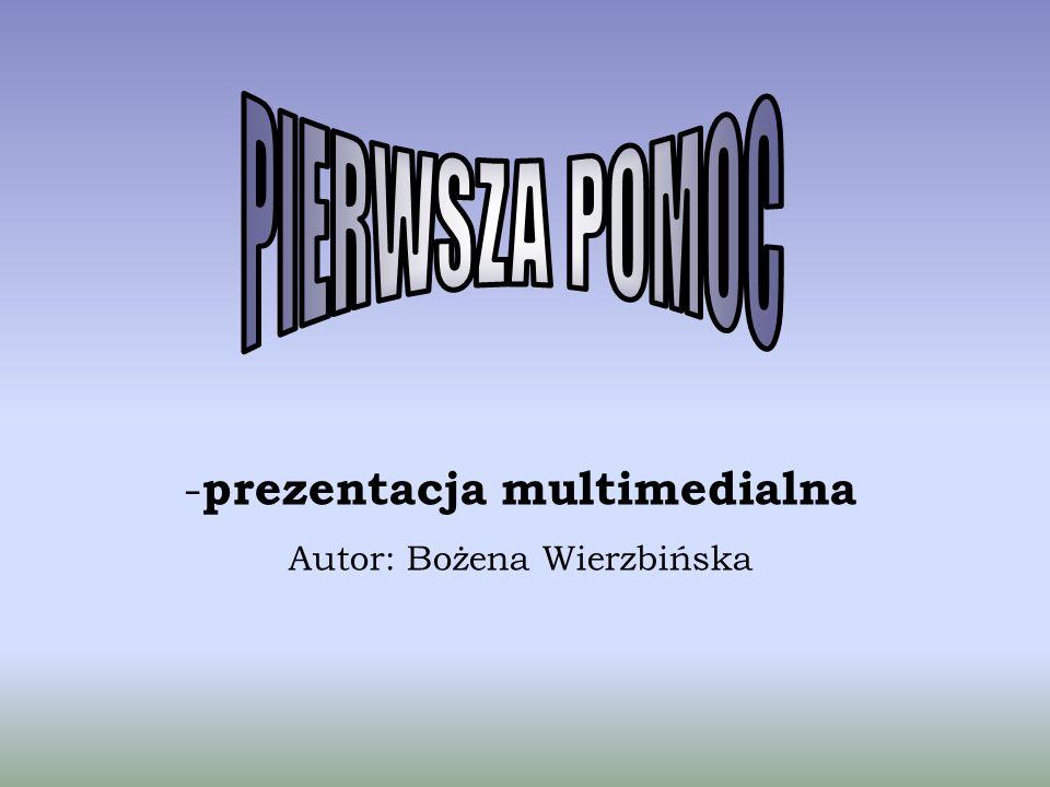 - prezentacja multimedialna Autor: Bożena Wierzbińska