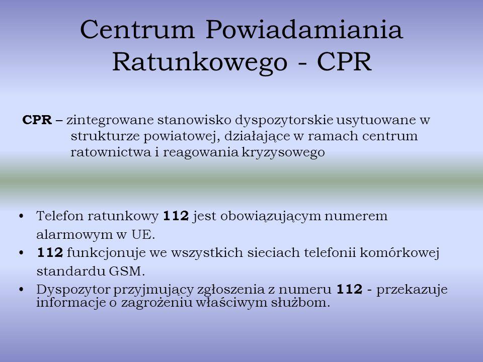Centrum Powiadamiania Ratunkowego - CPR Telefon ratunkowy 112 jest obowiązującym numerem alarmowym w UE. 112 funkcjonuje we wszystkich sieciach telefo