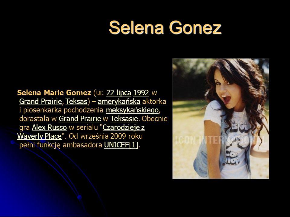Selena Gonez Selena Gonez Selena Marie Gomez (ur. 22 lipca 1992 w22 lipca1992 Grand Prairie, Teksas) – amerykańska aktorkaGrand PrairieTeksasamerykańs