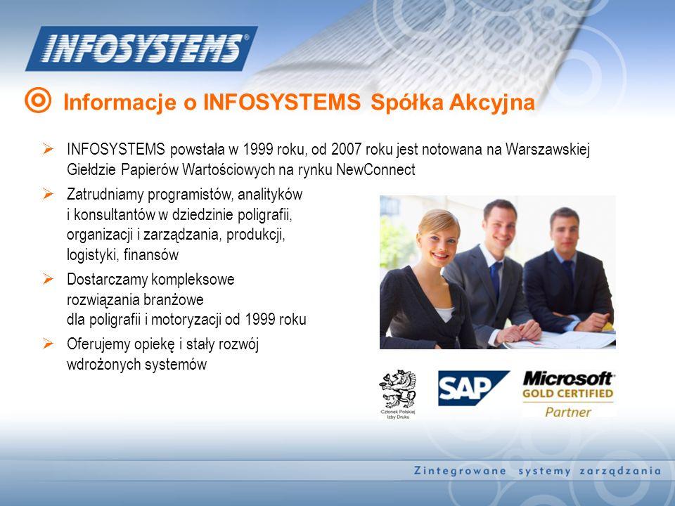 Informacje o INFOSYSTEMS Spółka Akcyjna INFOSYSTEMS powstała w 1999 roku, od 2007 roku jest notowana na Warszawskiej Giełdzie Papierów Wartościowych n