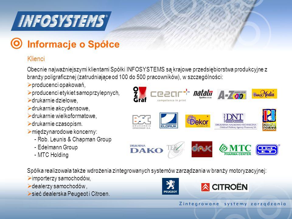 Informacje o Spółce Klienci Obecnie najważniejszymi klientami Spółki INFOSYSTEMS są krajowe przedsiębiorstwa produkcyjne z branży poligraficznej (zatr
