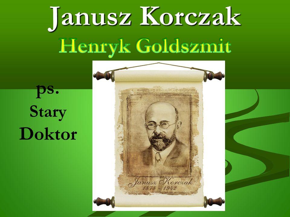 Janusz Korczak ps. Stary Doktor