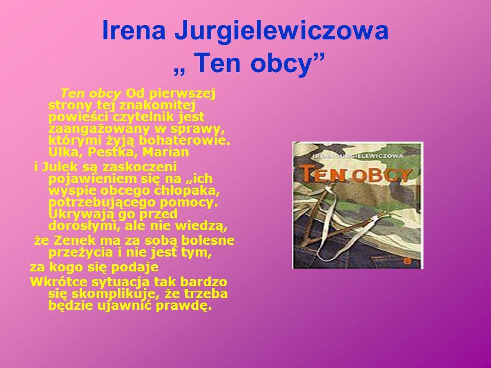Irena Jurgielewiczowa Ten obcy Ten obcy Od pierwszej strony tej znakomitej powieści czytelnik jest zaangażowany w sprawy, którymi żyją bohaterowie. Ul