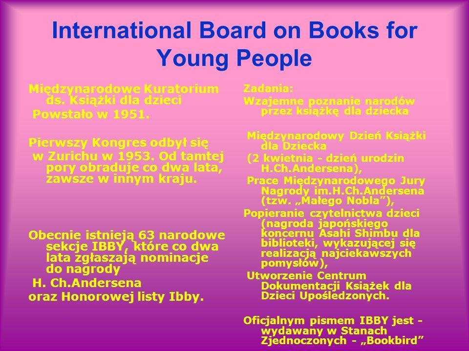 International Board on Books for Young People Międzynarodowe Kuratorium ds. Książki dla dzieci Powstało w 1951. Pierwszy Kongres odbył się w Zurichu w