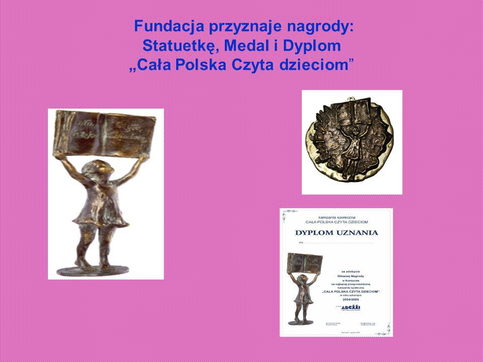 Fundacja przyznaje nagrody: Statuetkę, Medal i Dyplom Cała Polska Czyta dzieciom