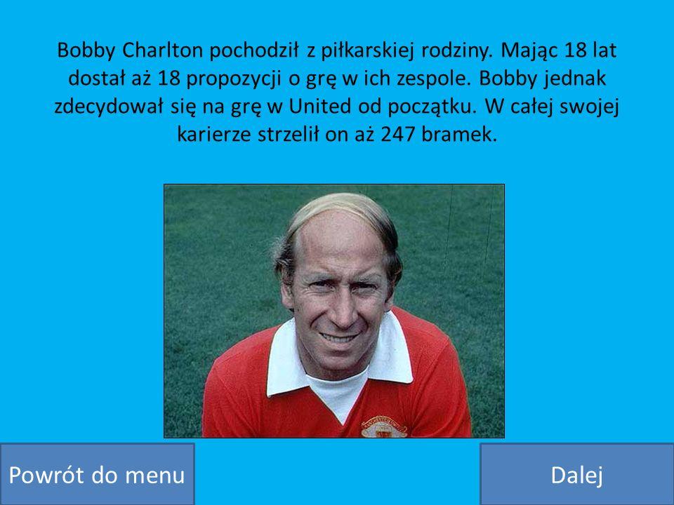 Bobby Charlton pochodził z piłkarskiej rodziny. Mając 18 lat dostał aż 18 propozycji o grę w ich zespole. Bobby jednak zdecydował się na grę w United