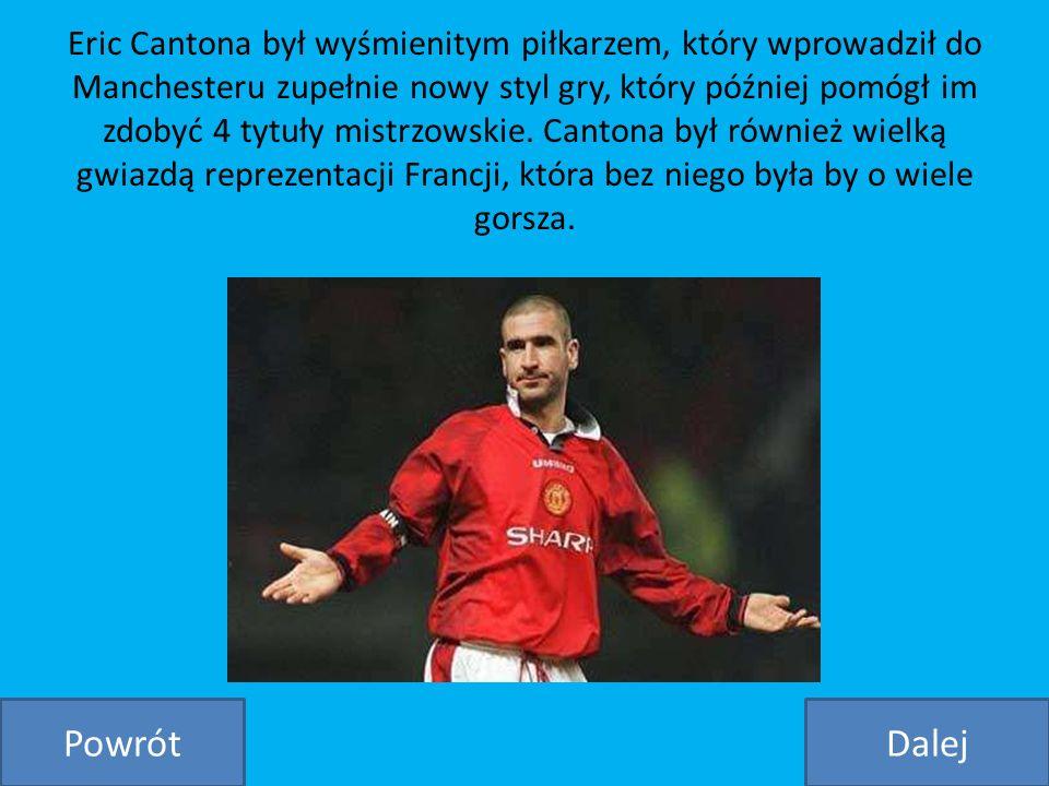 Eric Cantona był wyśmienitym piłkarzem, który wprowadził do Manchesteru zupełnie nowy styl gry, który później pomógł im zdobyć 4 tytuły mistrzowskie.