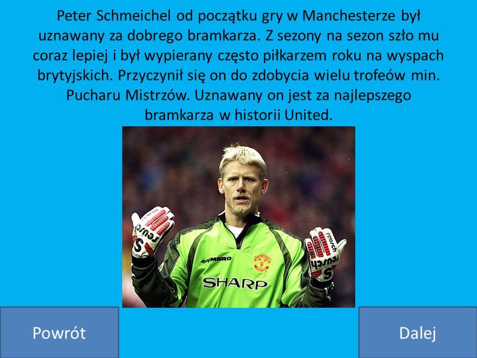 Peter Schmeichel od początku gry w Manchesterze był uznawany za dobrego bramkarza. Z sezony na sezon szło mu coraz lepiej i był wypierany często piłka