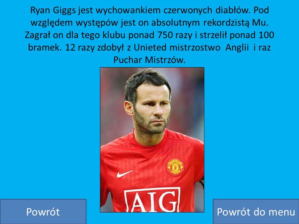 Ryan Giggs jest wychowankiem czerwonych diabłów. Pod względem występów jest on absolutnym rekordzistą Mu. Zagrał on dla tego klubu ponad 750 razy i st