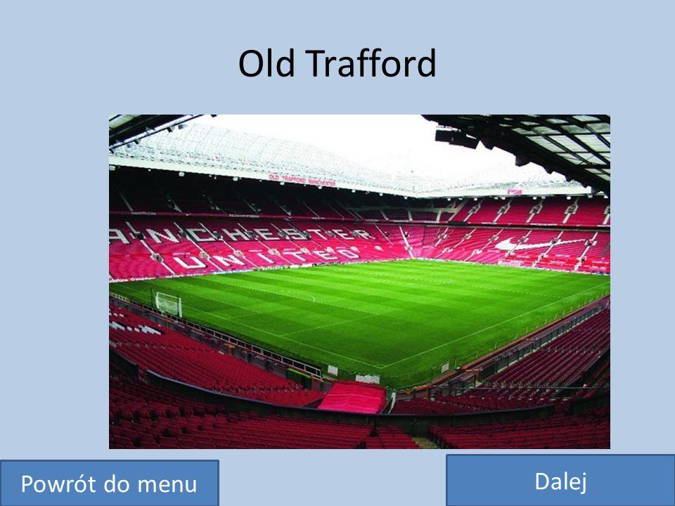 Teatr Marzeń Tak często nazywany jest przez kibiców Old Trafford, na którym gra Manchester United.