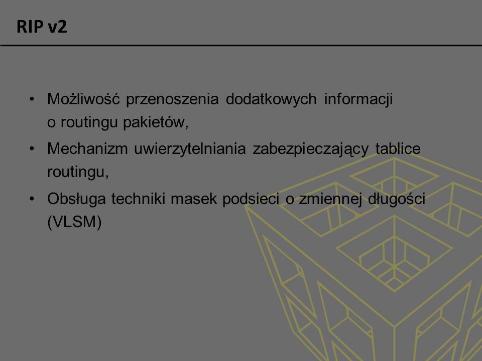 RIP v2 Możliwość przenoszenia dodatkowych informacji o routingu pakietów, Mechanizm uwierzytelniania zabezpieczający tablice routingu, Obsługa technik