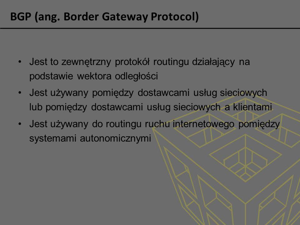 BGP (ang. Border Gateway Protocol) Jest to zewnętrzny protokół routingu działający na podstawie wektora odległości Jest używany pomiędzy dostawcami us