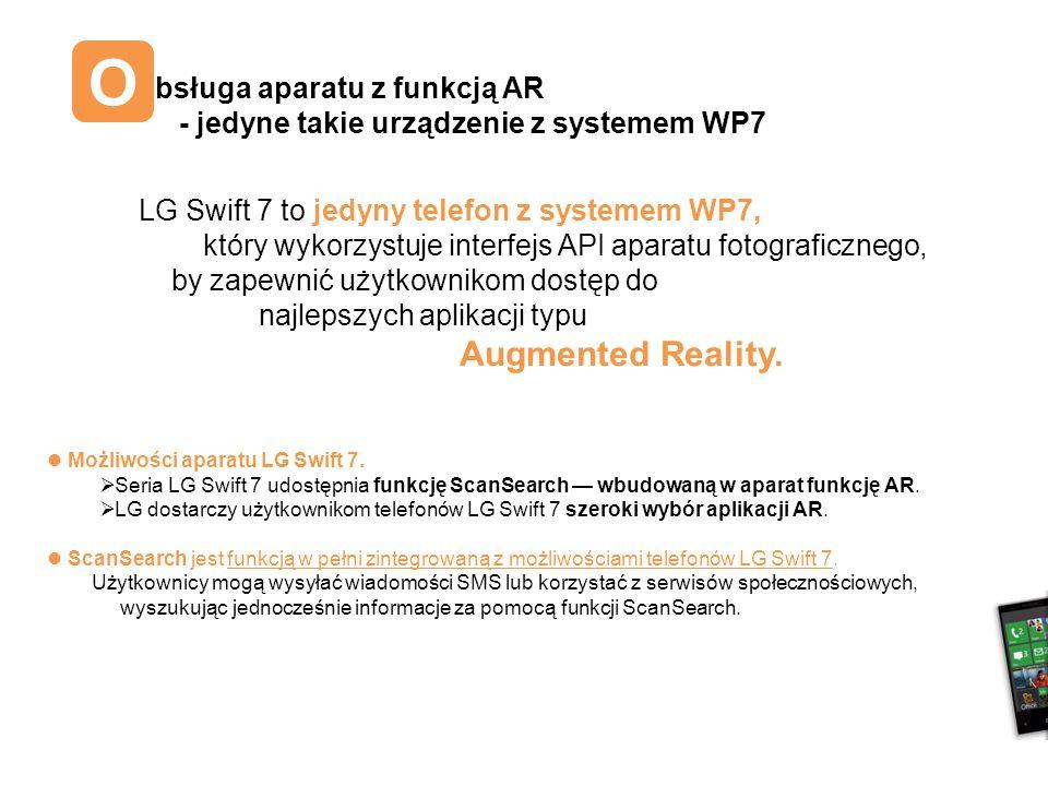 O bsługa aparatu z funkcją AR - jedyne takie urządzenie z systemem WP7 Możliwości aparatu LG Swift 7.