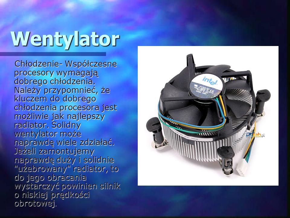 Wentylator Chłodzenie- Współczesne procesory wymagają dobrego chłodzenia. Należy przypomnieć, że kluczem do dobrego chłodzenia procesora jest możliwie