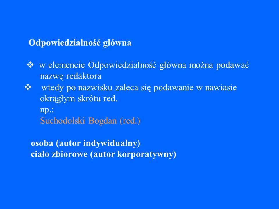 POSZCZEGÓLNE ELEMENTY OPISU poszczególne elementy opisu bibliograficznego przypisów bibliograficznych do dokumentów elektronicznych są bardzo podobne do przypisów bibliograficznych do dokumentów drukowanych kolejność ułożenia tych elementów może być jednak różna