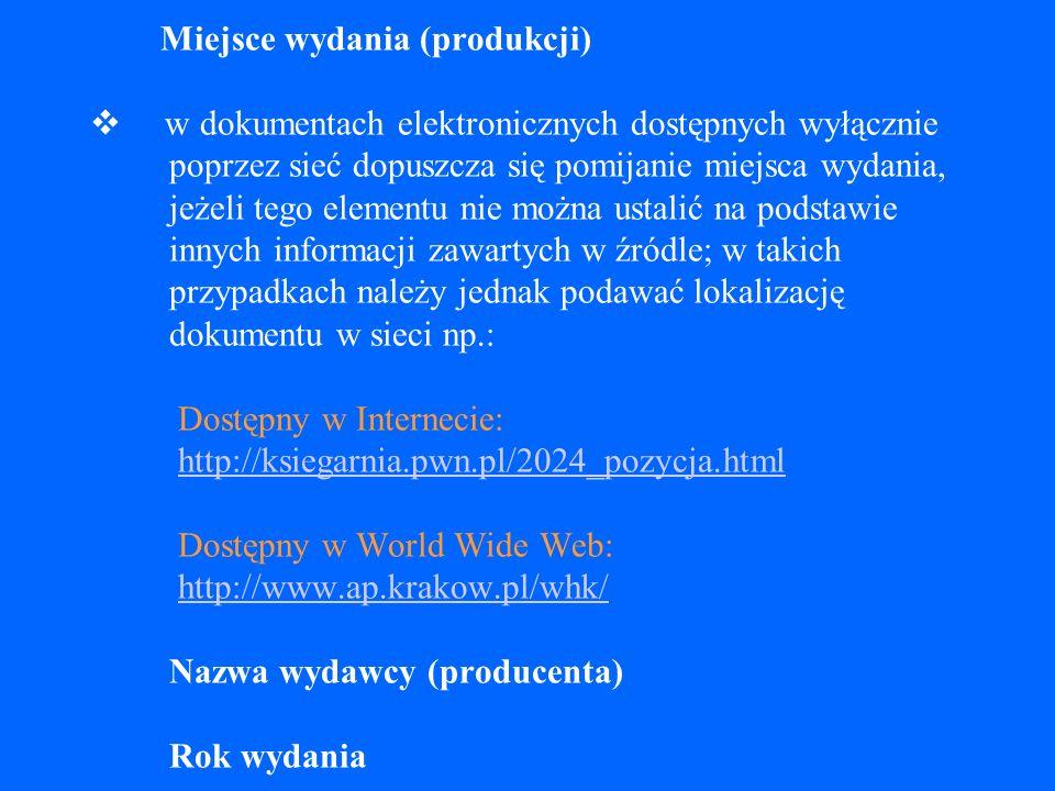 Odpowiedzialność drugorzędna Oznaczenie wydania określenia oznaczenia wydania: - wydanie - wersja - aktualizacja albo - wydanie przejrzane - kolejna aktualizacja (np.