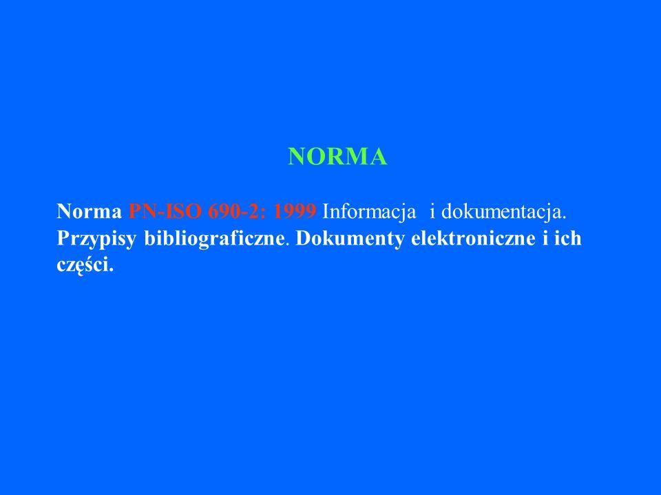 Redagowanie przypisów bibliograficznych Dokumenty elektroniczne