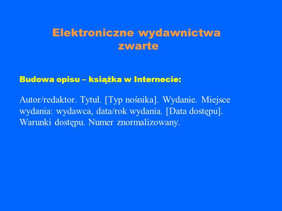 ZASADY OPISU POSZCZEGÓLNYCH RODZAJÓW DOKUMENTÓW ELEKTRONICZNYCH Elektroniczne wydawnictwa zwarte Artykuły w elektronicznych wydawnictwach zwartych Ele