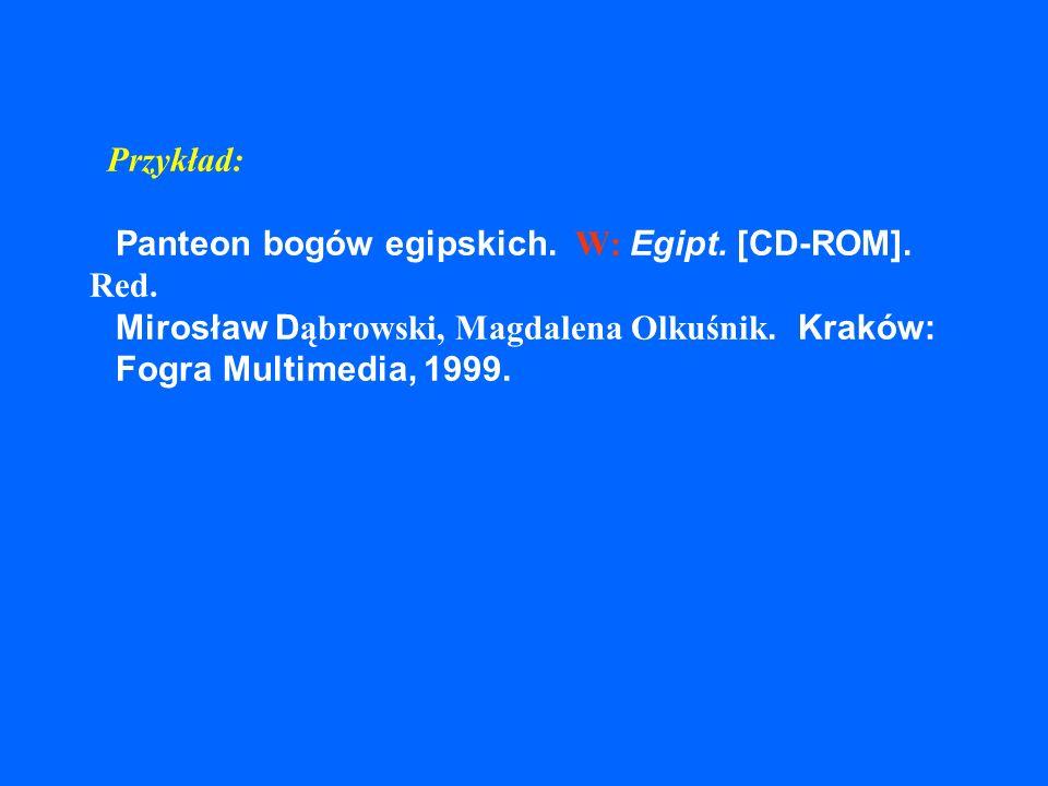 Artykuły w elektronicznych wydawnictwach zwartych Budowa opisu – artykuł w wydawnictwie zwartym na płycie CD-ROM: Autor artykułu. Tytuł artykułu. W: T