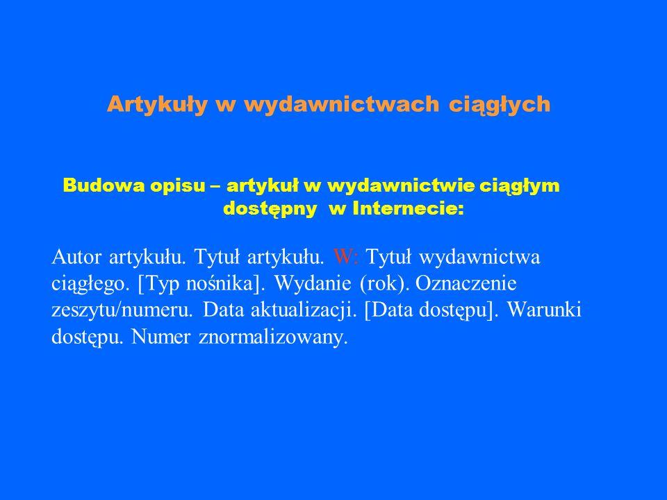 Przykład: Wiedza i Życie. [online]. Warszawa. 19 10 -. Ostatnia aktualizacja 17-11-2004 13:17. [dostęp: 20 l istopada 2004]. Miesięcznik. Dostępny w I
