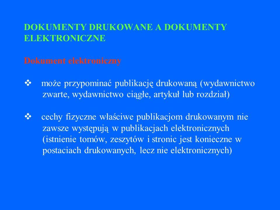DOKUMENT ELEKTRONICZNY dokument istniejący w postaci elektronicznej, dostępny za pośrednictwem techniki komputerowej
