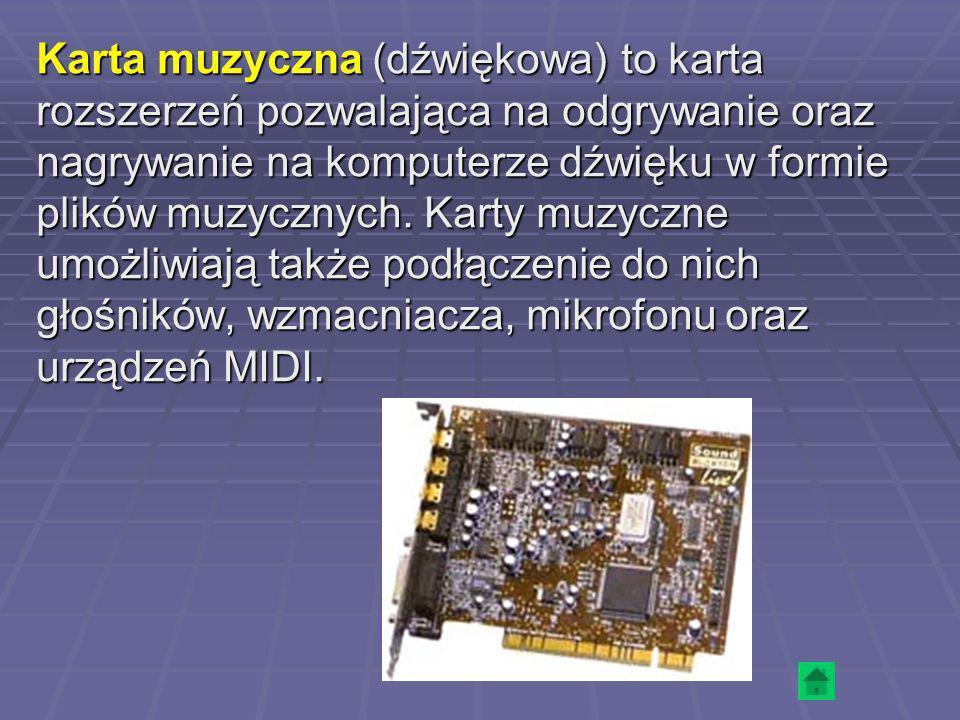 Karta muzyczna (dźwiękowa) to karta rozszerzeń pozwalająca na odgrywanie oraz nagrywanie na komputerze dźwięku w formie plików muzycznych. Karty muzyc