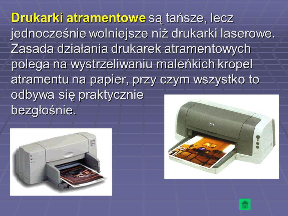 Drukarki atramentowe są tańsze, lecz jednocześnie wolniejsze niż drukarki laserowe. Zasada działania drukarek atramentowych polega na wystrzeliwaniu m