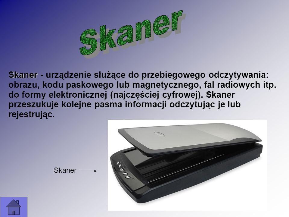 Skaner Skaner - urządzenie służące do przebiegowego odczytywania: obrazu, kodu paskowego lub magnetycznego, fal radiowych itp. do formy elektronicznej