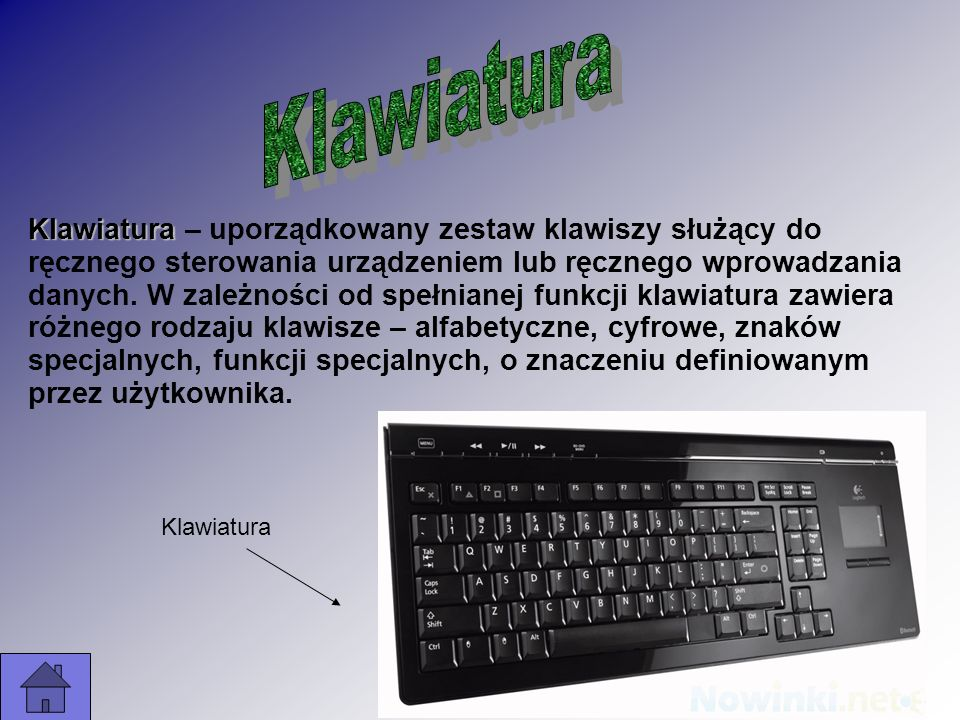 Klawiatura Klawiatura – uporządkowany zestaw klawiszy służący do ręcznego sterowania urządzeniem lub ręcznego wprowadzania danych. W zależności od spe