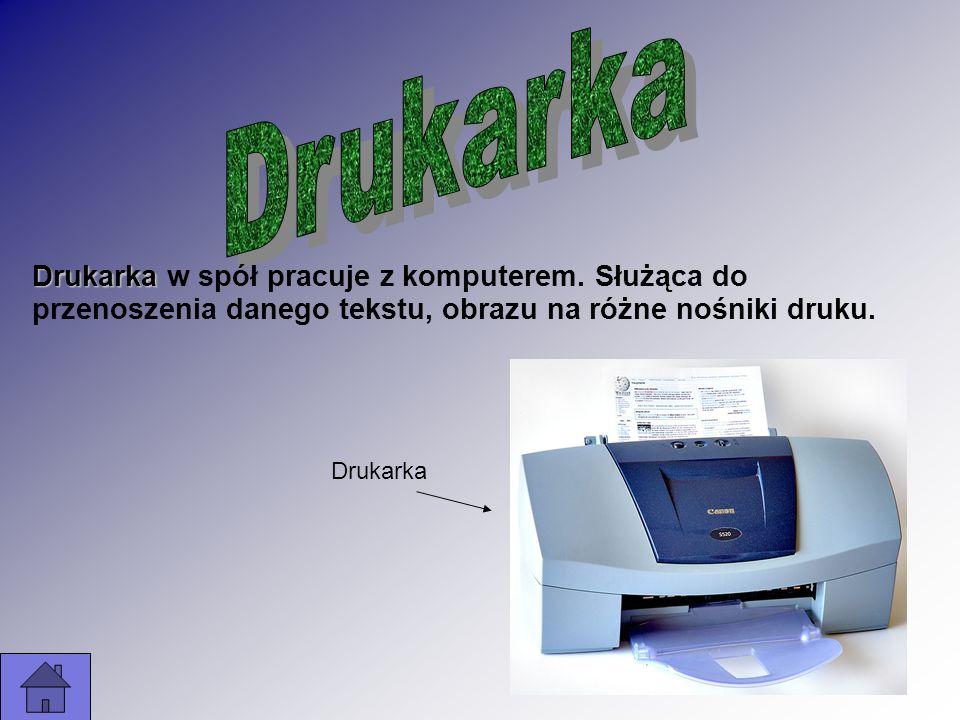 Drukarka Drukarka w spół pracuje z komputerem. Służąca do przenoszenia danego tekstu, obrazu na różne nośniki druku. Drukarka