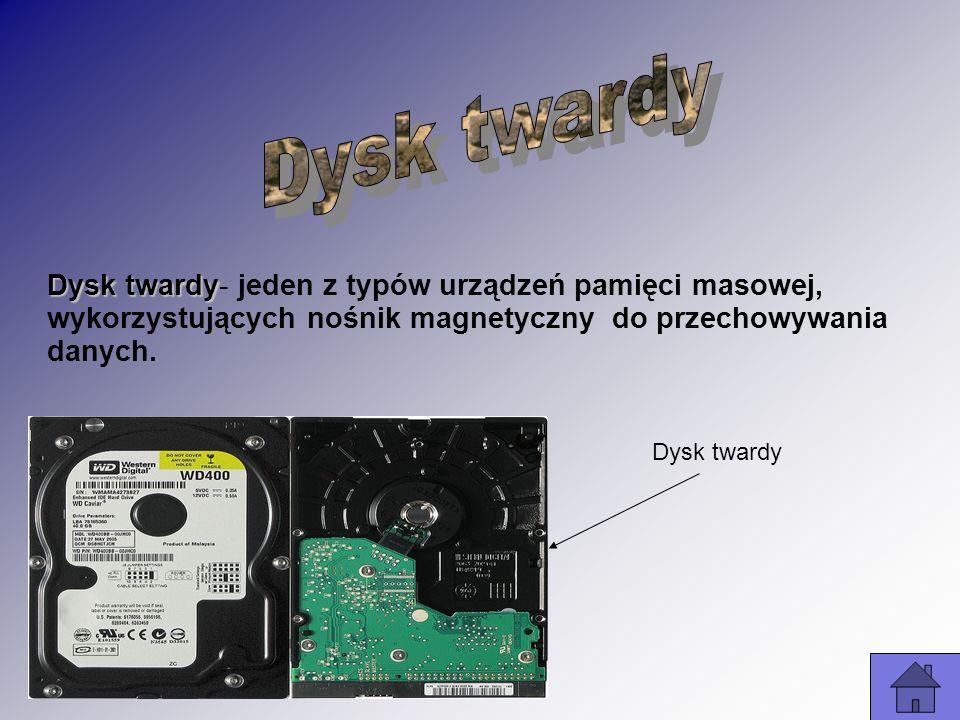 Dysk twardy Dysk twardy- jeden z typów urządzeń pamięci masowej, wykorzystujących nośnik magnetyczny do przechowywania danych. Dysk twardy