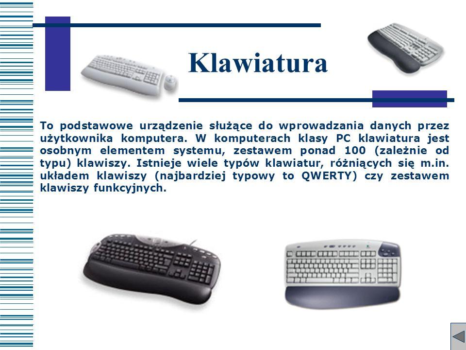 Klawiatura To podstawowe urządzenie służące do wprowadzania danych przez użytkownika komputera. W komputerach klasy PC klawiatura jest osobnym element