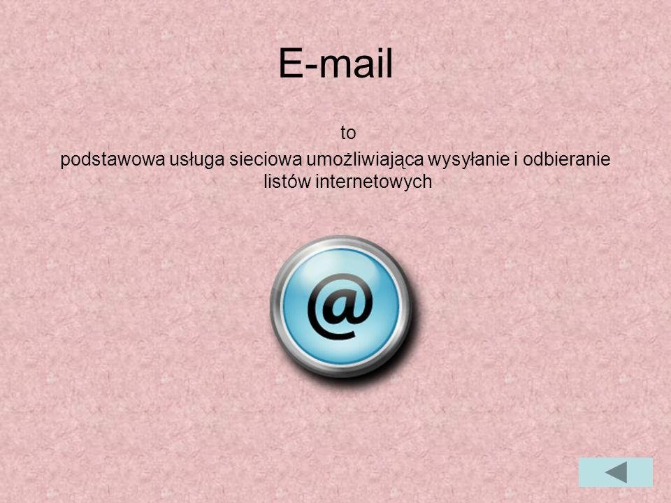 E-mail to podstawowa usługa sieciowa umożliwiająca wysyłanie i odbieranie listów internetowych