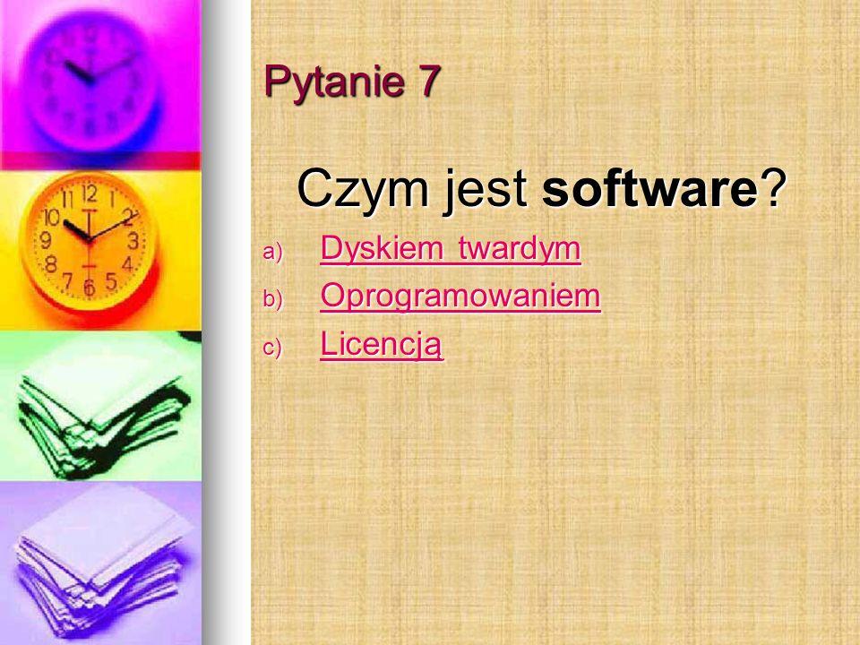 Pytanie 7 Czym jest software.