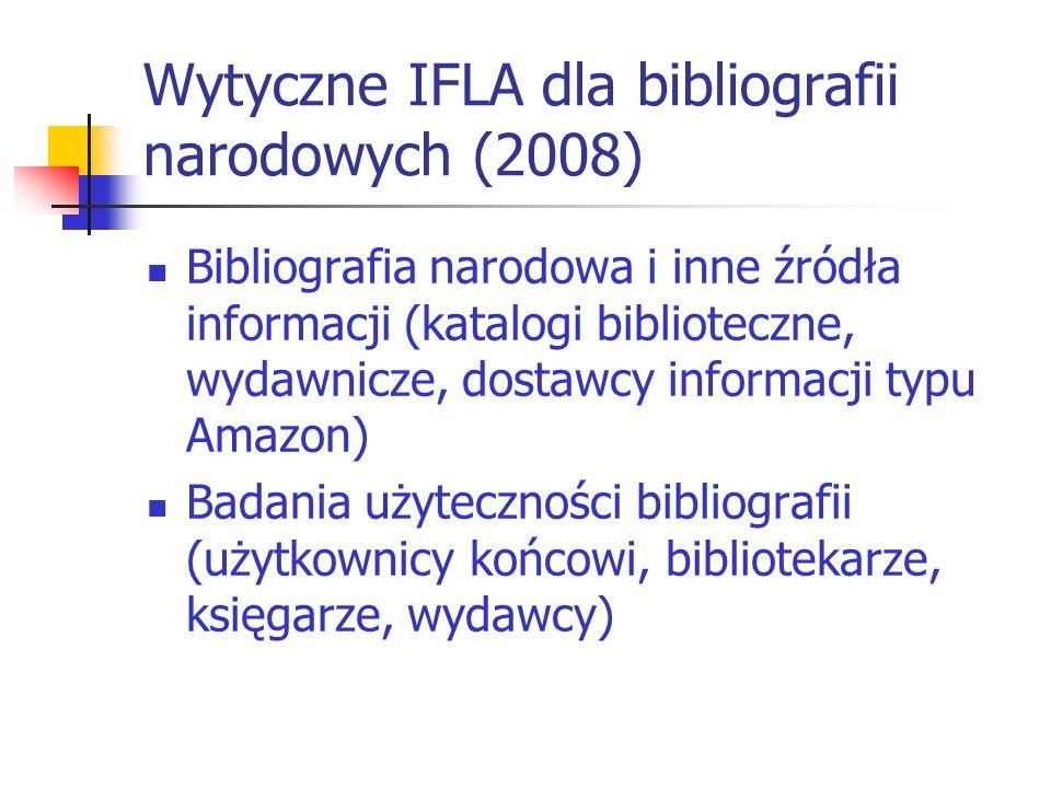 Wytyczne IFLA dla bibliografii narodowych (2008) Bibliografia narodowa i inne źródła informacji (katalogi biblioteczne, wydawnicze, dostawcy informacj